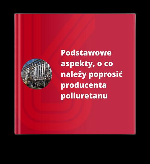 Podstawowe aspekty, o co należy poprosić producenta poliuretanu